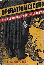 OPERATION CICERO - The true story of the British Ambassadors valet (of Albanian origin) who sold Top Secret British documents to the Germans during WW2