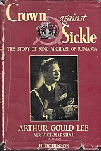 CROWN AGAINST SICKLE, THE STORY OF KING MICHAEL OF RUMANIA