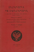 BYZANTINA - METABYZANTINA, A Journal of Byzantine and Modern Greek Studies. Vol. I (1946). Part I