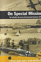 On Special Missions The Luftwaffe's Research and Experimental Squadrons 1923-1945