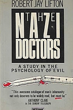 THE NAZI DOCTORS A STUCK IN THE PSYCHOLOGY OF EVIL
