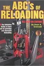 THE ABC'S OF RELOADING - THE DEFINITIVE GUIDE TO EVERY FACET OF CARTRIDGE AND SHOTSHELL RELOADING